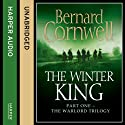 The Winter King: The Warlord Chronicles, Book 1 Audiobook by Bernard Cornwell Narrated by Jonathan Keeble