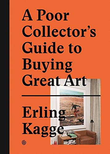 A Poor Collector's Guide to Buying Great (Art Collector)