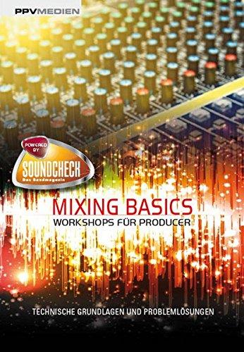 Mixing Basics. Workshops für Producer. Technische Grundlagen und Problemlösungen