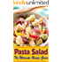 Pasta Salad - The Ultimate Guide