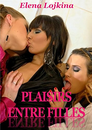 PLAISIRS ENTRE FILLES (French Edition)