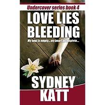 Love Lies Bleeding (Undercover Series Book 4)