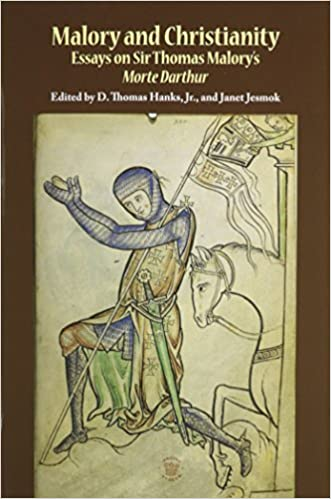 Malory and Christianity: Essays on Sir Thomas Malory's Morte D'arthur (Studies in Medieval Culture) (2013-05-31)