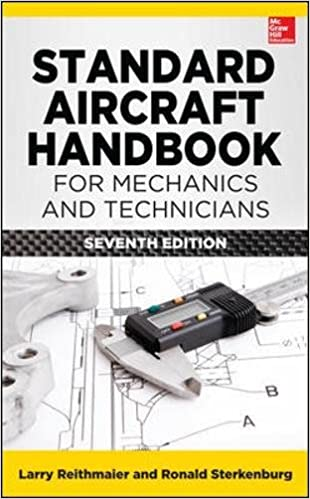 Standard Aircraft Handbook for Mechanics and Technicians, Seventh Edition 7th Edition by Larry Reithmaier , Ron Sterkenburg  PDF Download
