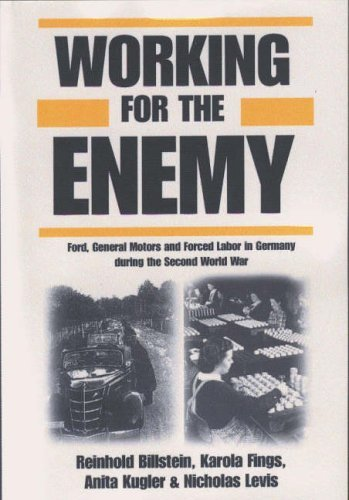 Working for the Enemy: Ford, General Motors, and Forced Labor in Germany During the Second World War by Reinhold Billstein (2000-11-01)