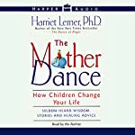 The Mother Dance: How Children Change Your Life | Harriet Lerner