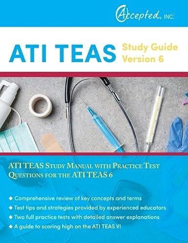 ati teas study guide version 6 ati teas study manual with practice rh amazon com ATI-TEAS Study Guide Used ATI-TEAS Study Guide Question 36
