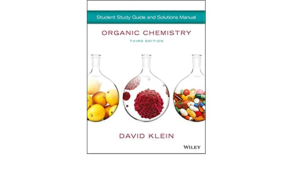 Organic chemistry student solution manualstudy guide 3rd edition organic chemistry student solution manualstudy guide 3rd edition ebook david r klein amazon kindle store fandeluxe Images