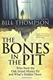 The Bones in the Pit: Who Built the Oak Island Money Pit and What's Hidden There