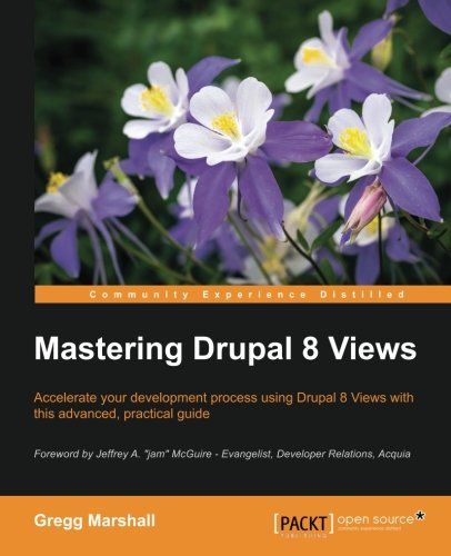 Book cover from Mastering Drupal 8 Views by Gregg Marshall