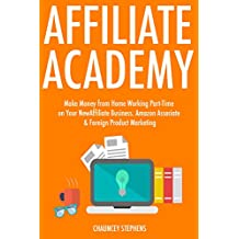 Affiliate Academy (Duo Training): Make Money from Home Working Part-Time on Your New Affiliate Business. Amazon...