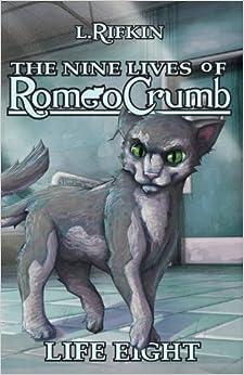 The Nine Lives of Romeo Crumb: Life Eight