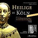 Heilige in Köln: Ein bisschen schräg, ein Stückchen anders Hörbuch von Martin Nusch Gesprochen von: Konrad Beikircher