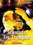 Scientists Try, Try Again, Hollie J. Endres and Hollie Endres, 0531177440