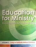 img - for Education for Ministry: Reading and Reflection Guide (Volume C: Living as Spiritually Mature Christians) book / textbook / text book