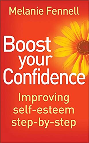 Boost Your Confidence: Improving Self-Esteem Step-By-Step (Overcoming Books)