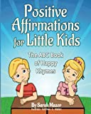 Positive Affirmations for Little Kids (Affirmations for Kids Picture Book) (Volume 3)
