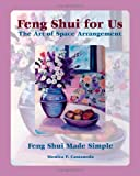 Feng Shui for Us: the Art of Space Arrangement, Monica P. Castaneda, 1448687209