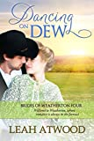 Dancing on Dew (Brides of Weatherton Book 4)