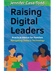 Raising Digital Leaders: Practical Advice for Families Navigating Today's Technology