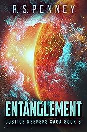 Entanglement (Justice Keepers Saga Book 3)