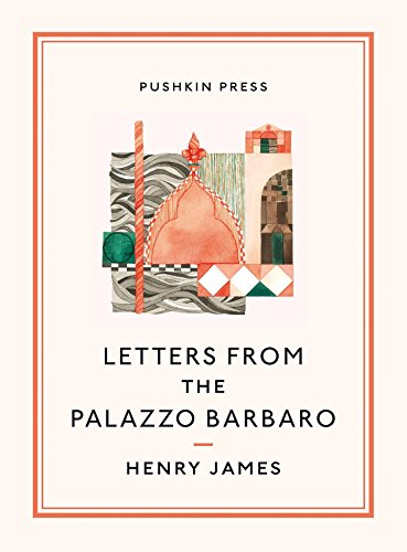 Letters From the Palazzo Barbaro (Pushkin Collection) -