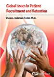 Global Issues in Patient Recruitment and Retention, Diana L. Anderson-Foster, 1930624638