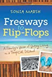 Freeways to Flip-Flops, Sonia Ann Marsh, 0985403918