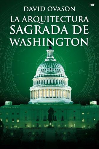 Descargar Libro La Arquitectura Sagrada De Washington David Ovason