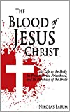 #7: The Blood of Jesus Christ: Its Life to the Body, Its Power for the Priesthood, and Its Purchase of the Bride