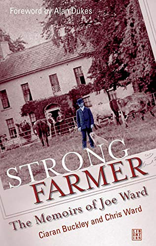Strong Farmer: The Memiors of Joe Ward