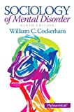 Sociology of Mental Disorder, William C. Cockerham, 0205913873