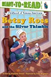 Betsy Ross and the Silver Thimble, Stephanie Greene, 0689849540