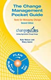 The Change Management Pocket Guide - Second Edition : Tools for Managing Change, Kate Nelson, Stacy Aaron, 0976735938