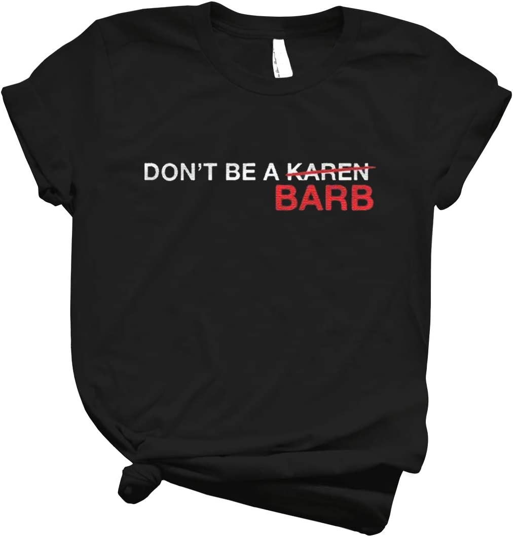 Dont Be A Karen Barb Shirt Chicks In The Office T Shirts Retro Graphic Shirt For Women - Men Vintage Summer Trendy