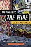 img - for Tapping into The Wire: The Real Urban Crisis book / textbook / text book
