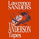 The Anderson Tapes Audiobook by Lawrence Sanders Narrated by L. J. Ganser, Marc Vietor, Mark Boyett, Zoe Hunter, Gabra Zackman, Lauren Fortgang, Kevin T. Collins, Josh Hurley, Peter Ganim