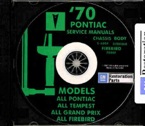 1970 PONTIAC FACTORY REPAIR SHOP & SERVICE MANUAL & FISHER BODY MANUAL CD Bonneville, Catalina, GTO, Tempest, Tempest LeMans, Executive, Grand Prix and Firebird (includes all convertibles and wagons) ()