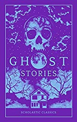 Scholastic Classics: Ghost Stories