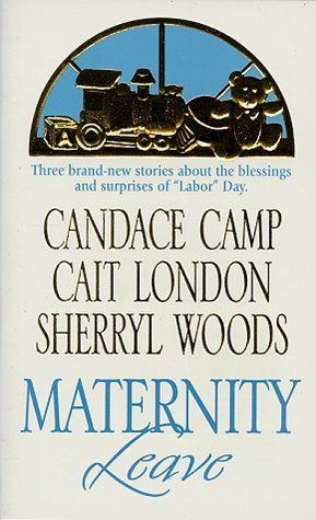 Maternity Leave: Tabloid Baby/ The Nine-Month Knight/ The Paternity Test (Silhouette) by Camp, Candace; London, Cait; Woods, Sherryl published by Silhouette Paperback