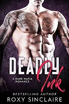 Deadly Ink: A Dark Mafia Romance (Omerta Series Book 3) by [Sinclaire, Roxy]