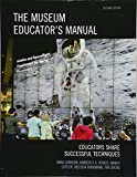 img - for The Museum Educator's Manual: Educators Share Successful Techniques (American Association for State and Local History) book / textbook / text book