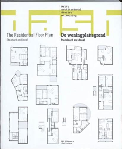 DASH 04: The Residential Floor Plan: Standard And Ideal (Delft Architectural  Studies On Housing) Bilingual Edition