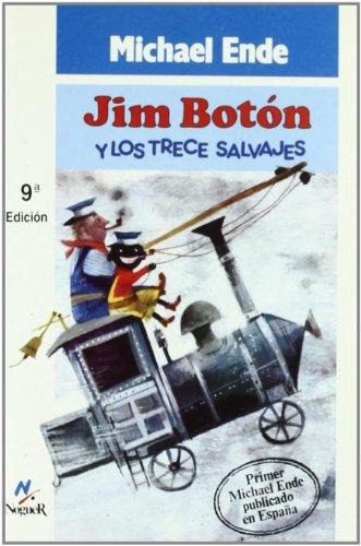 Jim Boton Y Los Trece Salvajes  [Ende, Michael] (Tapa Blanda)