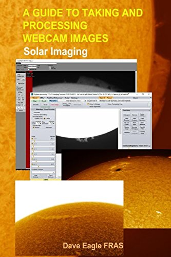 Download A Guide to Taking and Processing Webcam Images:: Solar Imaging PDF