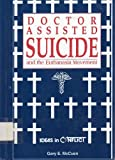 Doctor Assisted Suicide, Gary E. McCuen, 0865960933