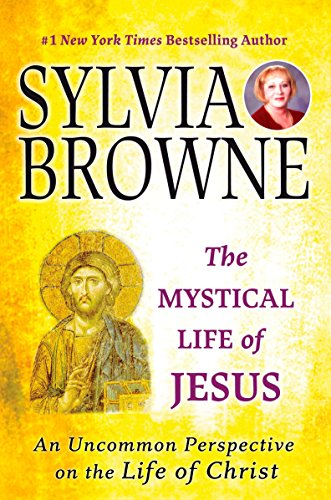 The Mystical Life of Jesus: An Uncommon Perspective on the Life of Christ (Spirit Of Earth Women Apparel Retail)