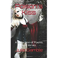 Poison's Kiss: A Collection of Poems and Verses