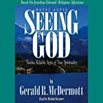 Seeing God: Twelve Reliable Signs of True Spirituality | Gerald McDermott