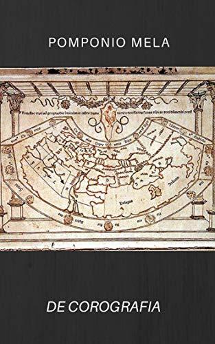 De Corografía (Libros I-III): Sobre los lugares del mundo por Pomponio Mela